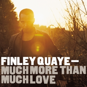 CD Shop - QUAYE, FINLEY MUCH MORE THAN MUCH LOVE