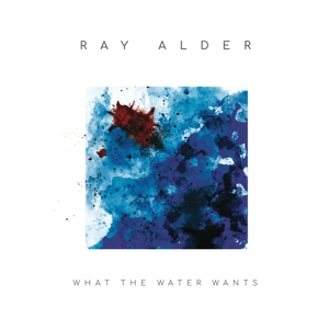 CD Shop - ALDER, RAY WHAT THE WATER.. -LTD-