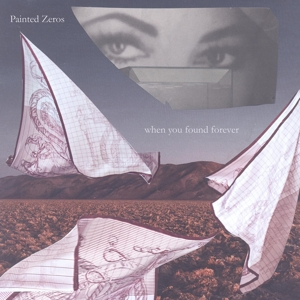 CD Shop - PAINTED ZEROS WHEN YOU FOUND FOREVER