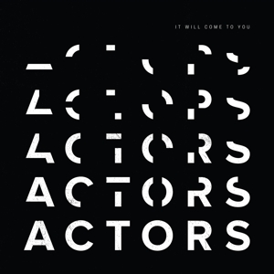 CD Shop - ACTORS IT WILL COME TO YOU