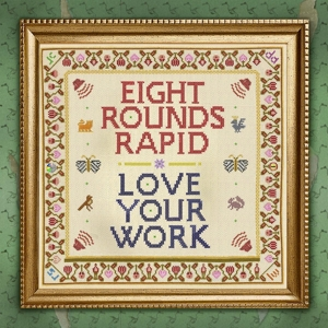 CD Shop - EIGHT ROUNDS RAPID LOVE YOUR WORK