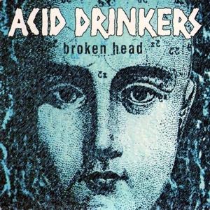 CD Shop - ACID DRINKERS BROKEN HEAD