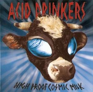 CD Shop - ACID DRINKERS HIGH PROOF COSMIC MILK