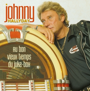 CD Shop - HALLYDAY, JOHNNY AU BON VIEUX TEMPS DU JUKE-BOX