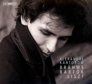 CD Shop - KANTOROW, ALEXANDRE Brahms/Bartok/Liszt