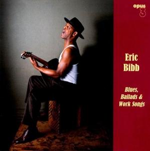 CD Shop - BIBB, ERIC Blues , Ballads & Work Songs