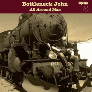 CD Shop - BOTTLENECK JOHN All Around Man