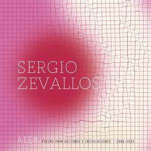 CD Shop - ZEVALLOS, SERGIO ATEM: PIEZAS PARA ACCIONES E INSTALACIONES