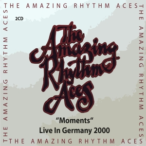 CD Shop - AMAZING RHYTHM ACES MOMENTS - LIVE IN GERMANY 2000