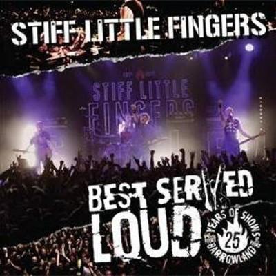 CD Shop - STIFF LITTLE FINGERS BEST SERVED LOUD