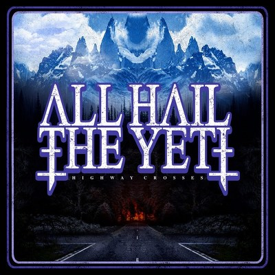 CD Shop - ALL HAIL THE YETI HIGHWAY CROSSES