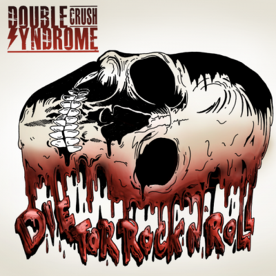 CD Shop - DOUBLE CRUSH SYNDROME DIE FOR ROCK N R