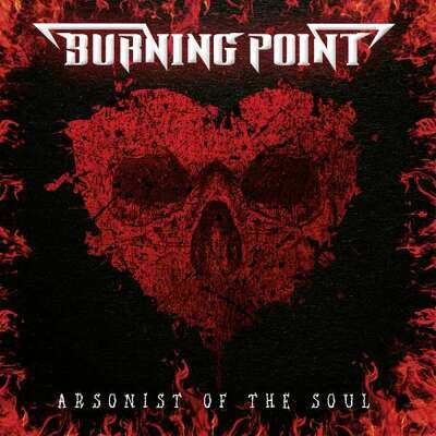 CD Shop - BURNING POINT ARSONIST OF THE SOUL