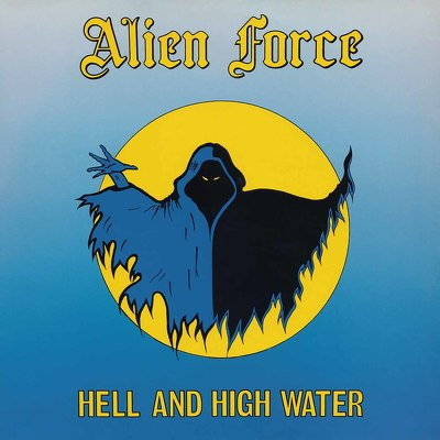 CD Shop - ALIEN FORCE HELL AND HIGH WATER