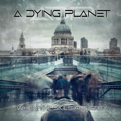 CD Shop - A DYING PLANET WHEN THE SKIES ARE GREY