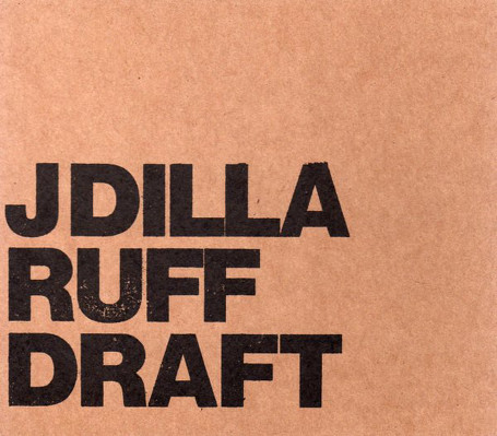 CD Shop - J DILLA RUFF DRAFT