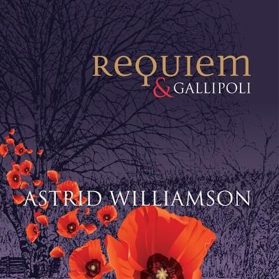 CD Shop - WILLIAMSON, ASTRID REQUIEM & GALLIPOLI
