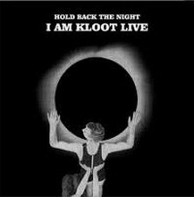 CD Shop - I AM KLOOT HOLD BACK THE NIGHT LIVE