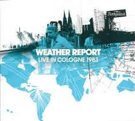 CD Shop - WEATHER REPORT LIVE IN COLOGNE 1983
