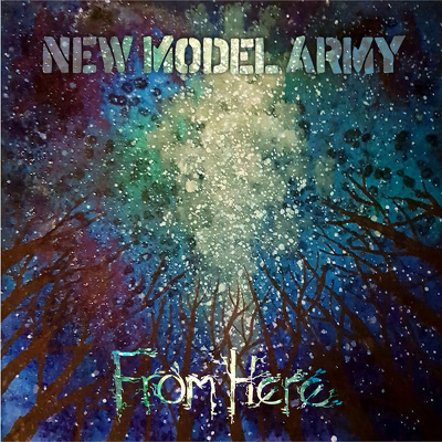 CD Shop - NEW MODEL ARMY FROM HERE