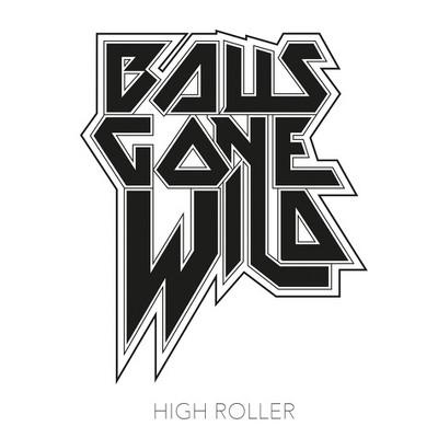 CD Shop - BALLS GONE WILD HIGH ROLLER LTD.