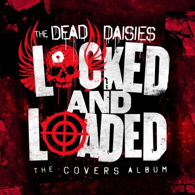 CD Shop - DEAD DAISIES, THE LOCKED AND LOADED LT