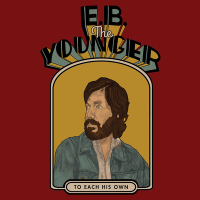 CD Shop - E.B. THE YOUNGER TO EACH HIS OWN LTD.