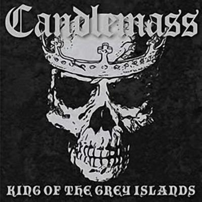 CD Shop - CANDLEMASS KING OF THE GREY ISLAND