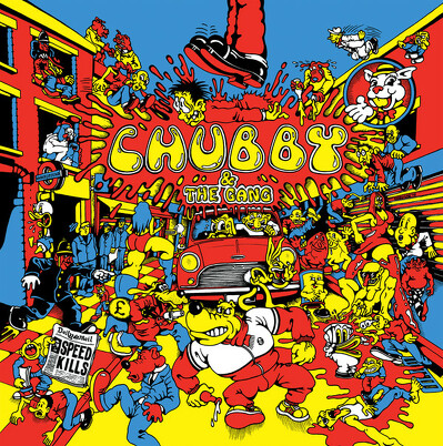 CD Shop - CHUBBY AND THE GANG SPEED KILLS LTD.