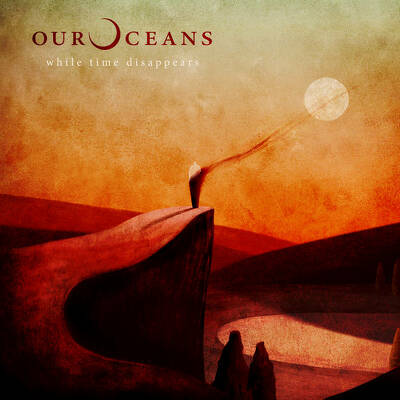 CD Shop - OUR OCEANS WHILE TIME DISAPPEARS LTD.