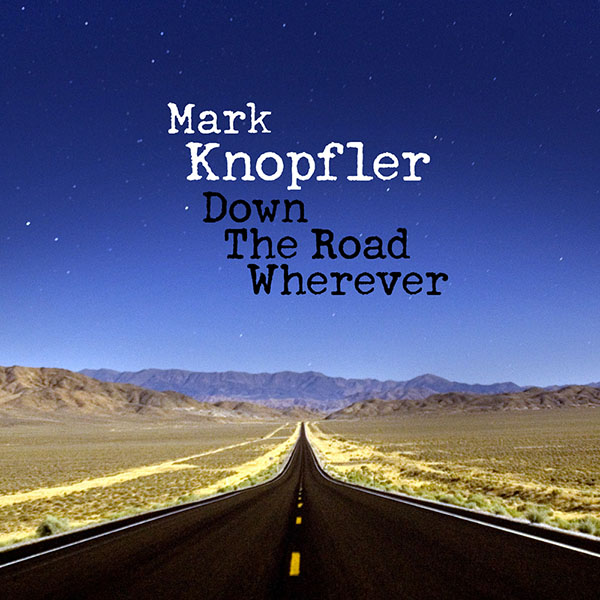 CD Shop - KNOPFLER MARK DOWN THE ROAD WHEREVER