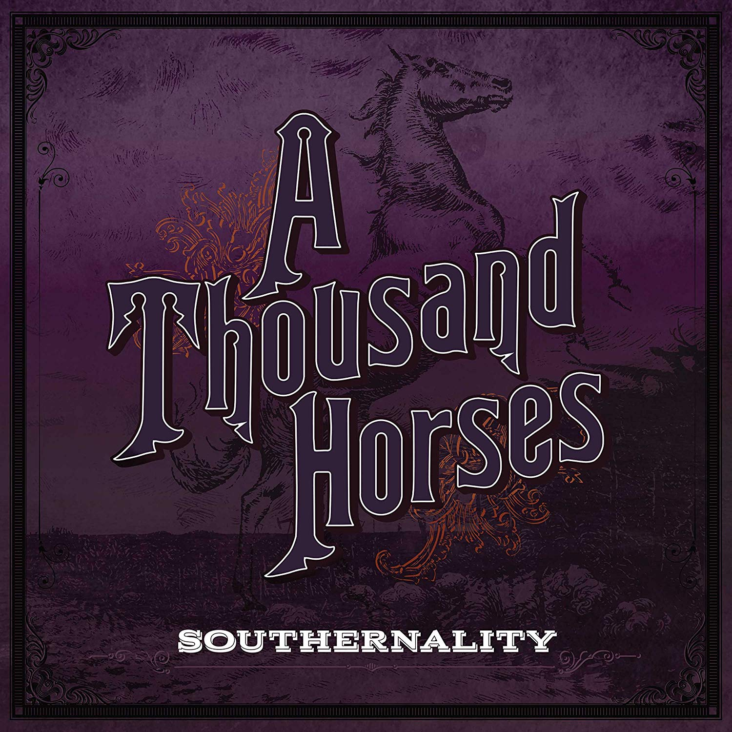 CD Shop - A THOUSAND HORSES SOUTHERNALITY