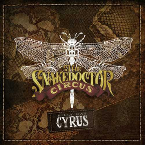 CD Shop - CYRUS, BILLY RAY THE SNAKEDOCTOR CIRCUS