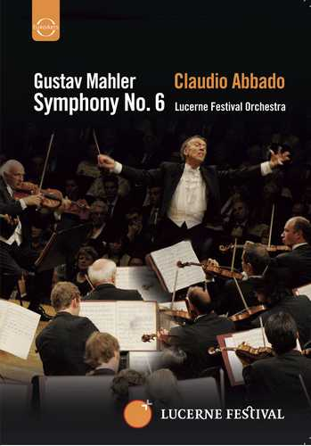 CD Shop - ABBADO, CLAUDIO ABBADO CONDUCTS THE LUCERNE FESTIVAL ORCHESTRA - MAHLER: SYMPHONY NO.6
