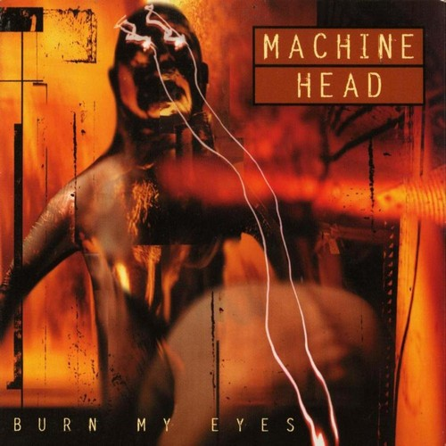 CD Shop - MACHINE HEAD BURN MY EYES (COLOUR VINYL ALBUM)