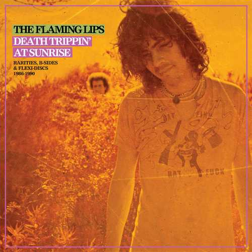 CD Shop - FLAMING LIPS, THE DEATH TRIPPIN AT SUNRISE: RARITIES, B-SIDES & FLEXI-DISCS 1986-1990