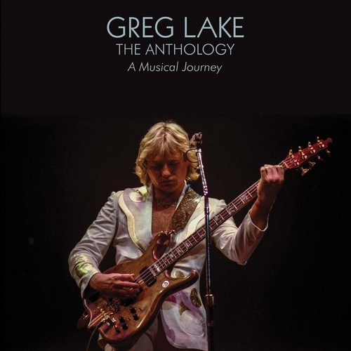 CD Shop - LAKE, GREG THE ANTHOLOGY: A MUSICAL JOURNEY