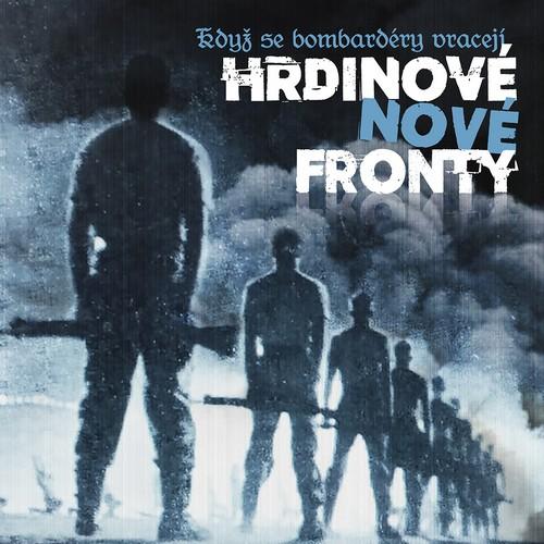 CD Shop - HRDINOVE NOVE FRONTY KDYZ SE BOMBARDERY VRACEJI