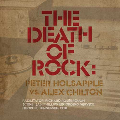 CD Shop - HOLSAPPLE, PETER VS. CHILTON, ALEX THE DEATH OF ROCK