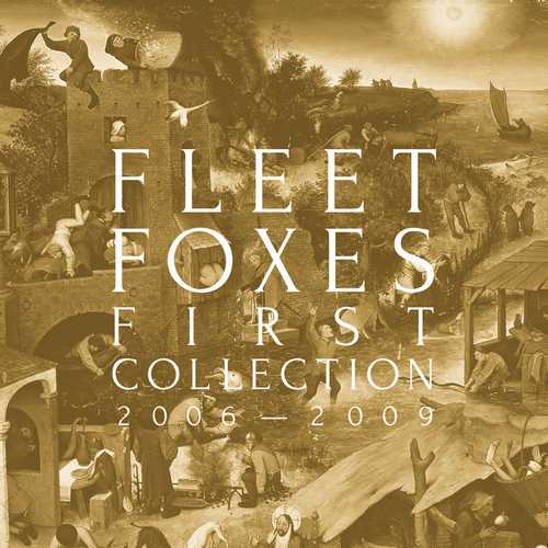 CD Shop - FLEET FOXES FIRST COLLECTION 2006-2009