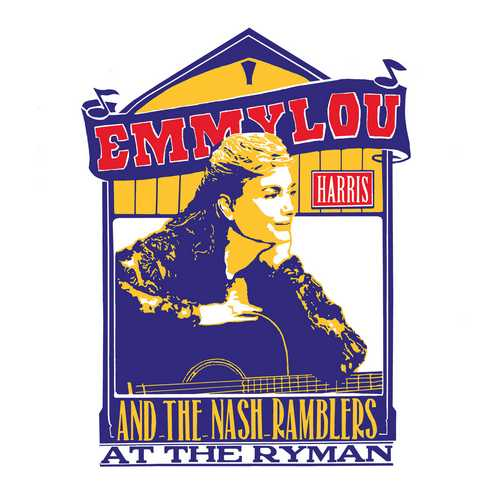 CD Shop - HARRIS, EMMYLOU AND THE NASH RAMBLERS AT THE RYMAN
