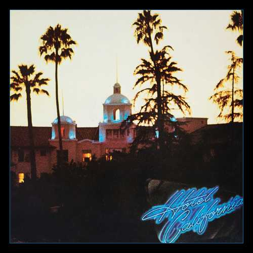 CD Shop - EAGLES, THE HOTEL CALIFORNIA (40TH ANNIVERSARY REMASTERED EDITION)