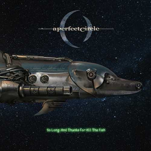 CD Shop - A PERFECT CIRCLE RSD - SO LONG, AND THANKS FOR ALL THE FISH