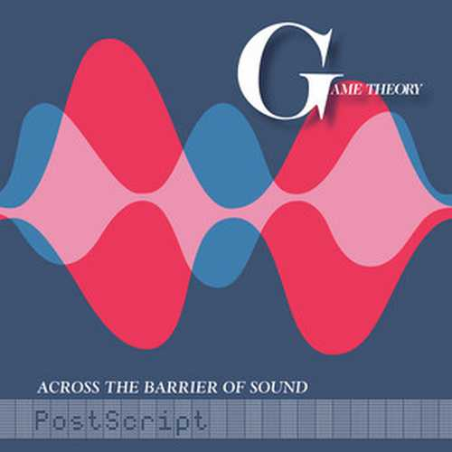 CD Shop - GAME THEORY ACROSS THE BARRIER OF SOUND: POSTSCRIPT