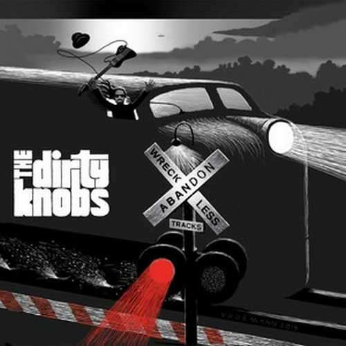 CD Shop - DIRTY KNOBS, THE WRECKLESS ABANDON