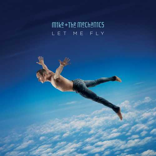 CD Shop - MIKE AND THE MECHANICS LET ME FLY