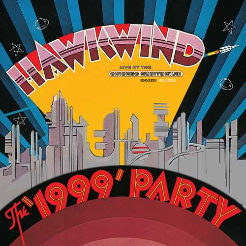CD Shop - HAWKWIND RSD - THE 1999 PARTY - LIVE AT THE CHICAGOAUDITORIUM 21ST MARCH, 1974